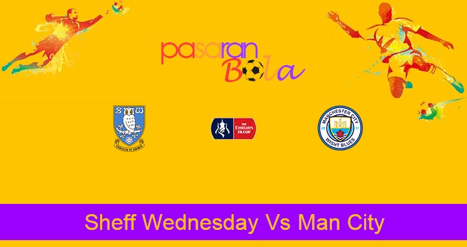 Prediksi Bola Sheff Wednesday Vs Man City 5 Maret 2020