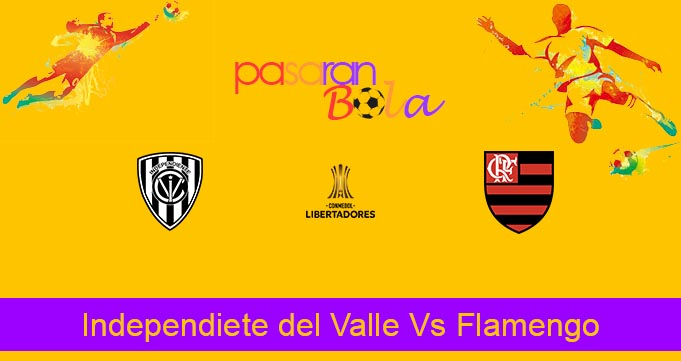 Prediksi Bola Independiete del Valle Vs Flamengo 19 Maret 2020