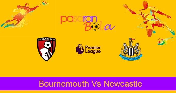 Prediksi Bola Bournemouth Vs Newcastle 2 Juli 2020