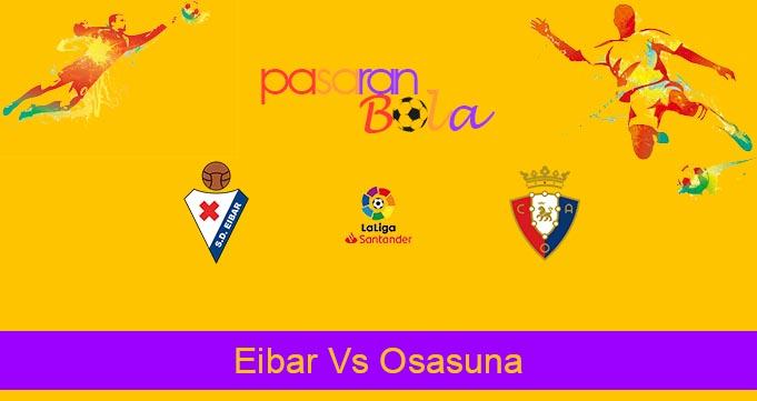 Prediksi Bola Eibar Vs Osasuna 3 Juli 2020