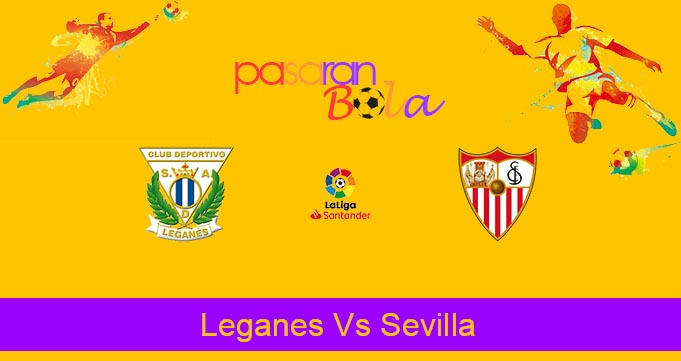 Prediksi Bola Leganes Vs Sevilla 1 Juli 2020