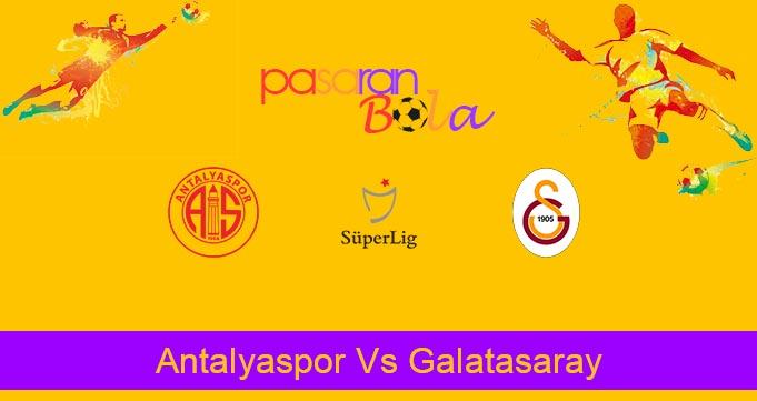 Prediksi Bola Antalyaspor Vs Galatasaray 27 Juli 2020