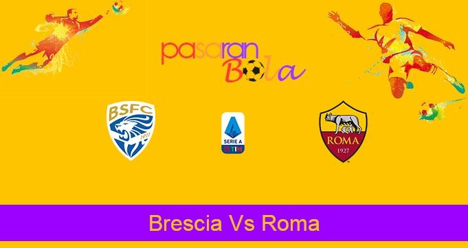 Prediksi Bola Brescia Vs Roma 12 Juli 2020