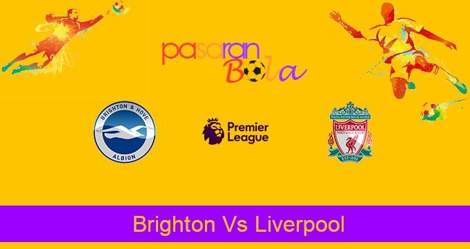 Prediksi Bola Brighton Vs Liverpool 9 Juli 2020