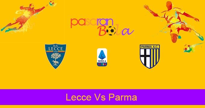 Prediksi Bola Lecce Vs Parma 3 Agustus 2020