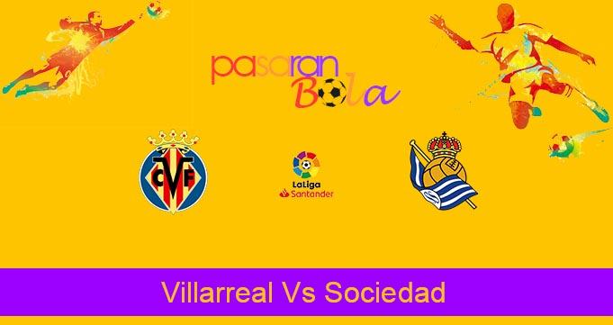 Prediksi Bola Villarreal Vs Sociedad 14 Juli 2020