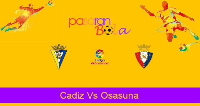Prediksi Bola Cadiz Vs Osasuna 13 September 2020