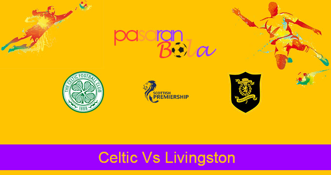 Prediksi Bola Celtic Vs Livingston 19 September 2020