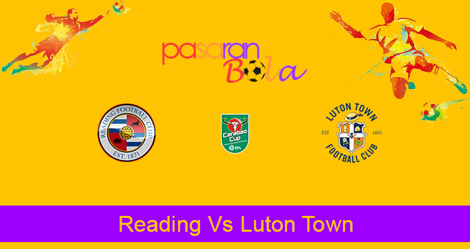 Prediksi Bola Reading Vs Luton Town 16 September 2020