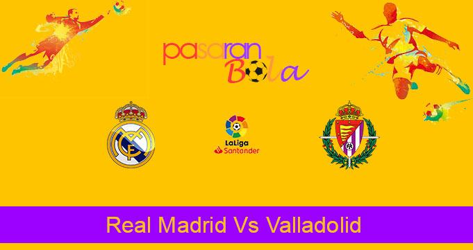 Prediksi Bola Real Madrid Vs Valladolid 1 Oktober 2020