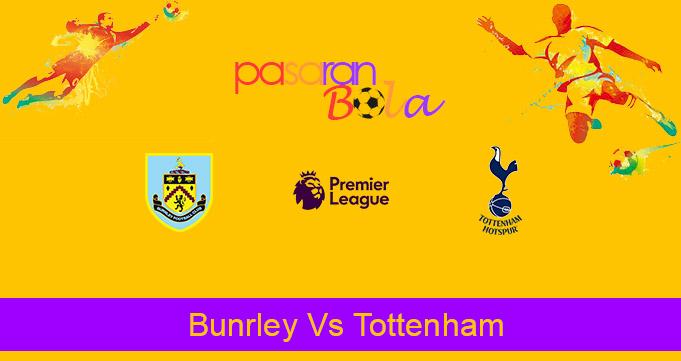 Prediksi Bola Bunrley Vs Tottenham 27 Oktober 2020