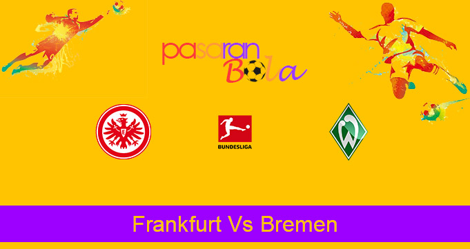 Prediksi Bola Frankfurt Vs Bremen 31 Oktober 2020