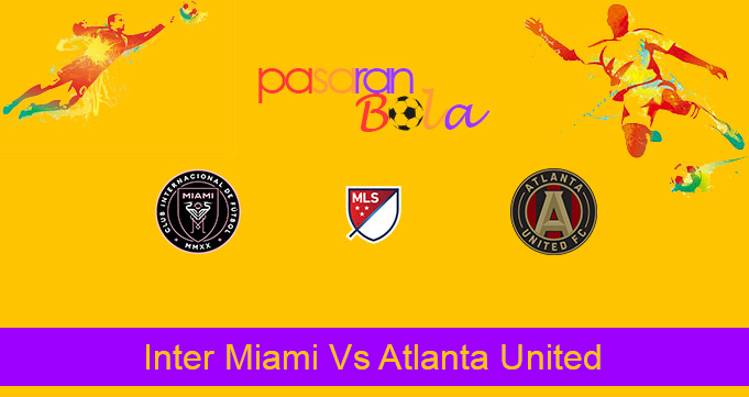 Prediksi Bola Inter Miami Vs Atlanta United 15 Oktober 2020