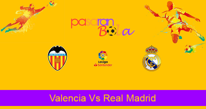 Prediksi Bola Valencia Vs Real Madrid 9 November 2020