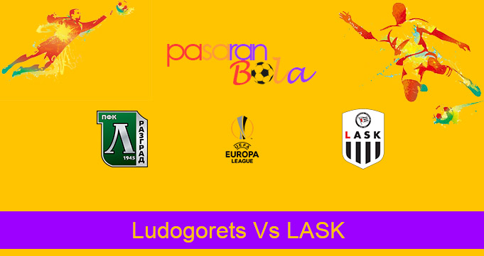 Prediksi Bola Ludogorets Vs LASK 11 Desember 2020