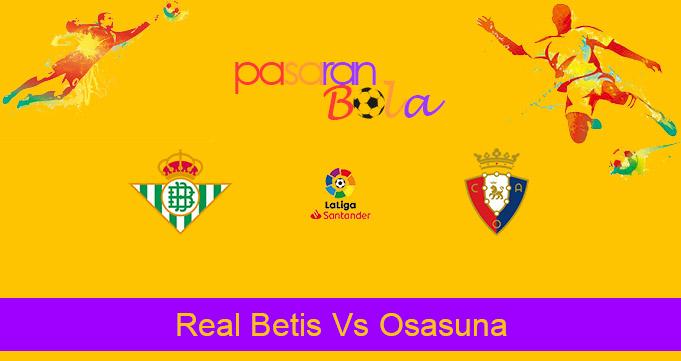 Prediksi Bola Real Betis Vs Osasuna 2 Februari 2021
