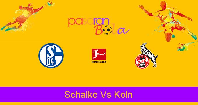 Prediksi Bola Schalke Vs Koln 21 Januari 2021