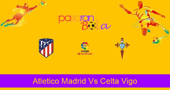 Prediksi Bola Atletico Madrid Vs Celta Vigo 9 Februari 2021