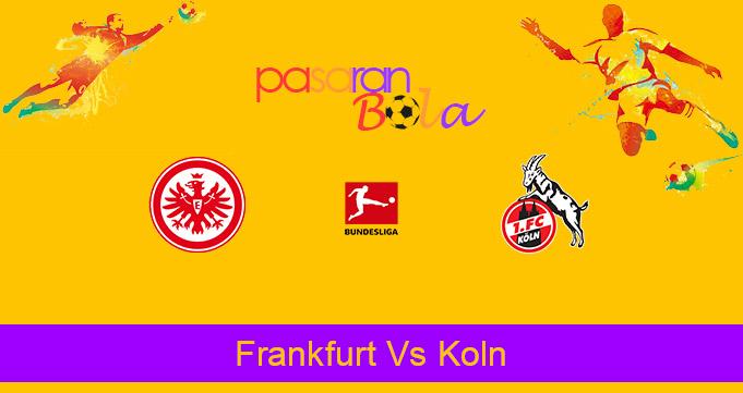 Prediksi Bola Frankfurt Vs Koln 14 Februari 2021