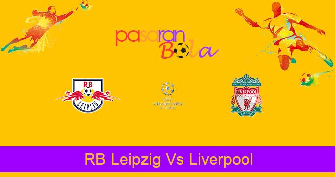 Prediksi Bola RB Leipzig Vs Liverpool 17 Februari 2021