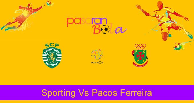 Prediksi Bola Sporting Vs Pacos Ferreira 16 Februari 2021