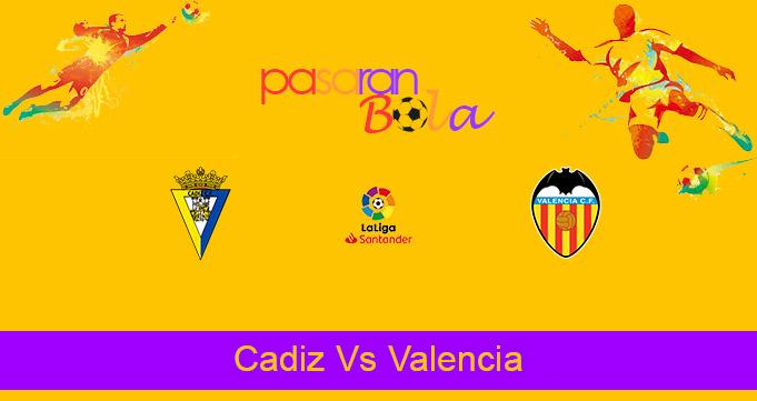 Prediksi Bola Cadiz Vs Valencia 4 April 2021
