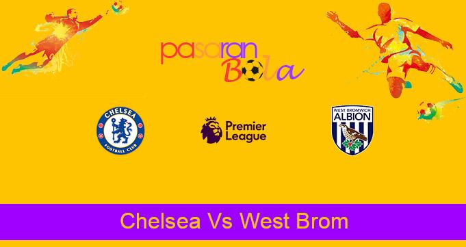 Prediksi Bola Chelsea Vs West Brom 3 April 2021