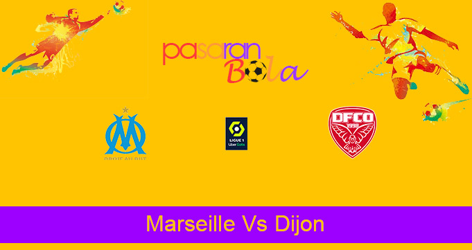 Prediksi Bola Marseille Vs Dijon 5 April 2021