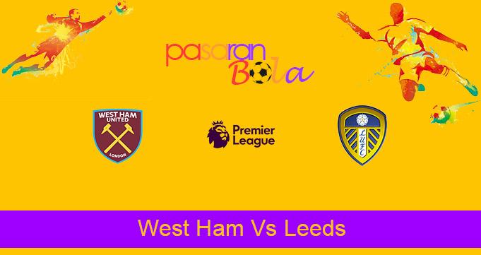 Prediksi Bola West Ham Vs Leeds 9 Maret 2021