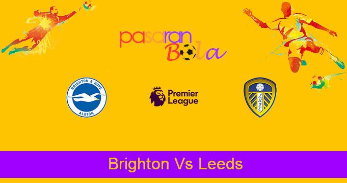 Prediksi Bola Brighton Vs Leeds 1 Mei 2021
