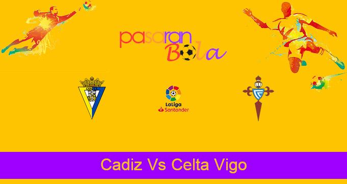 Prediksi Bola Cadiz Vs Celta Vigo 18 April 2021