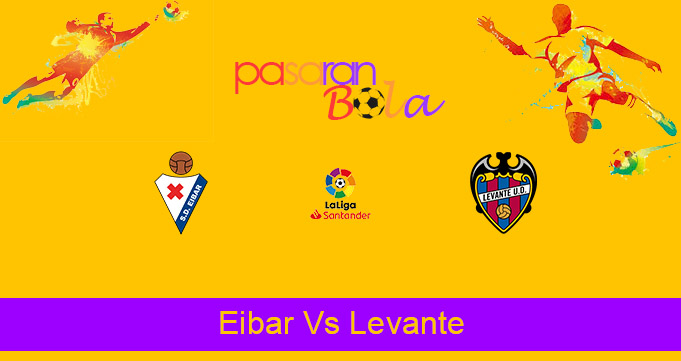 Prediksi Bola Eibar Vs Levante 10 April 2021