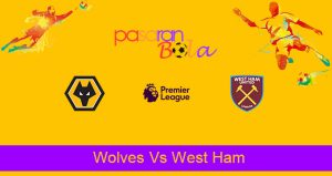 Prediksi Bola Wolves Vs West Ham 6 April 2021
