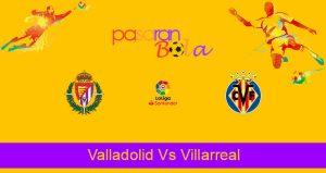 Prediksi Bola Valladolid Vs Villarreal 14 Mei 2021