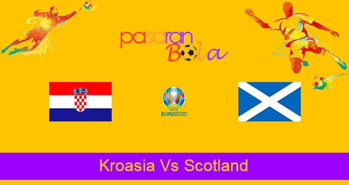 Prediksi Bola Kroasia Vs Scotland 23 Juni 2021