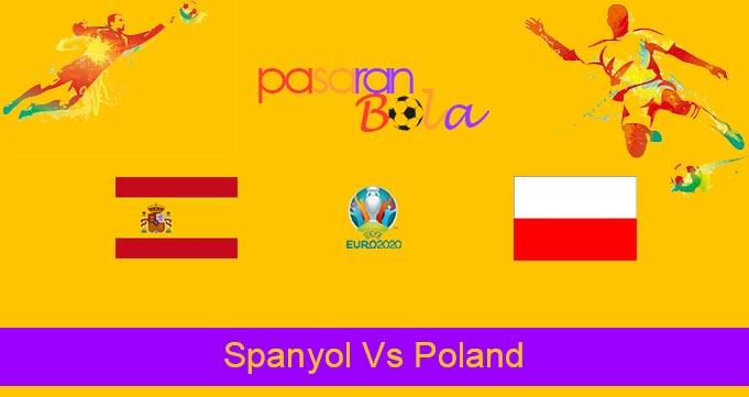 Prediksi Bola Spanyol Vs Poland 20 Juni 2021