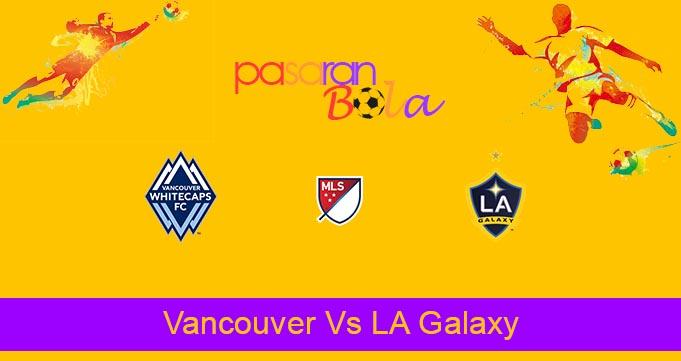 Prediksi Bola Vancouver Vs LA Galaxy 24 Juni 2021