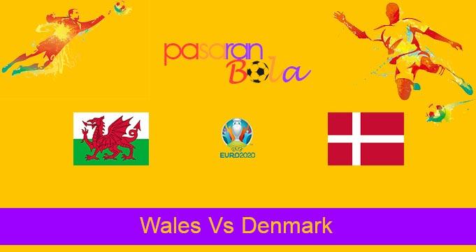 Prediksi Bola Wales Vs Denmark 26 Juni 2021