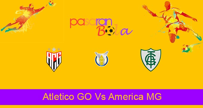 Prediksi Bola Atletico GO Vs America MG 2 Agustus 2021