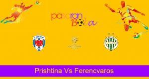 Prediksi Bola Prishtina Vs Ferencvaros 14 Juli 2021