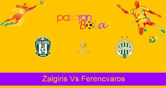 Prediksi Bola Zalgiris Vs Ferencvaros 28 Juli 2021
