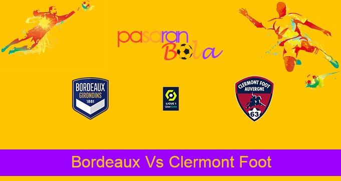 Prediksi Bola Bordeaux Vs Clermont Foot 8 Agustus 2021