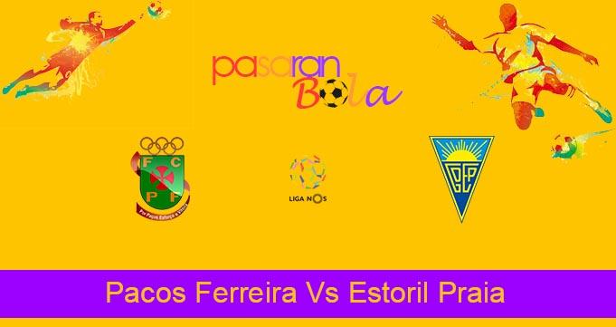 Prediksi Bola Pacos Ferreira Vs Estoril Praia 24 Agustus 2021