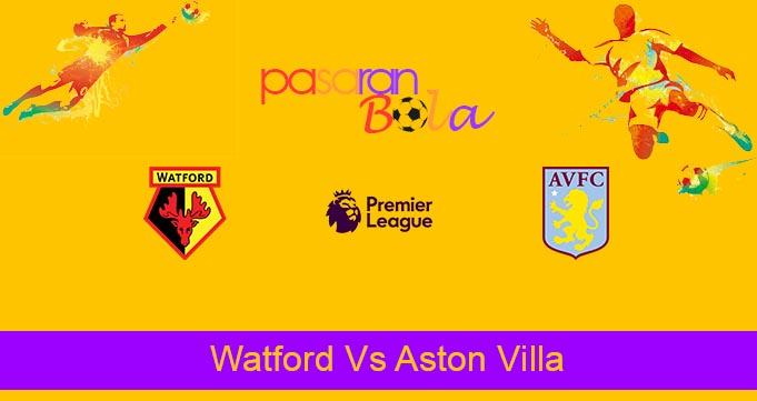 Prediksi Bola Watford Vs Aston Villa 14 Agustus 2021