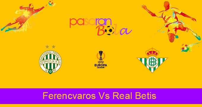 Prediksi Bola Ferencvaros Vs Real Betis 1 Oktober 2021