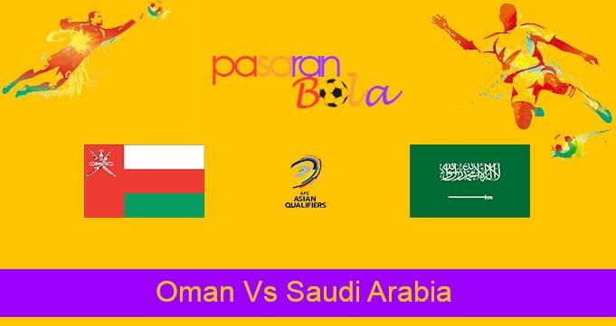 Prediksi Bola Oman Vs Saudi Arabia 7 September 2021