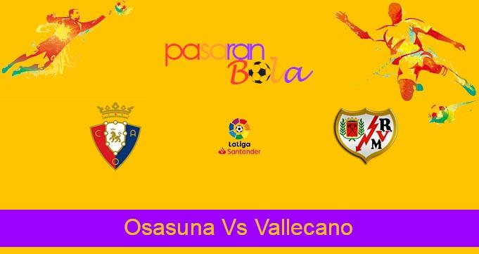 Prediksi Bola Osasuna Vs Vallecano 2 Oktober 2021