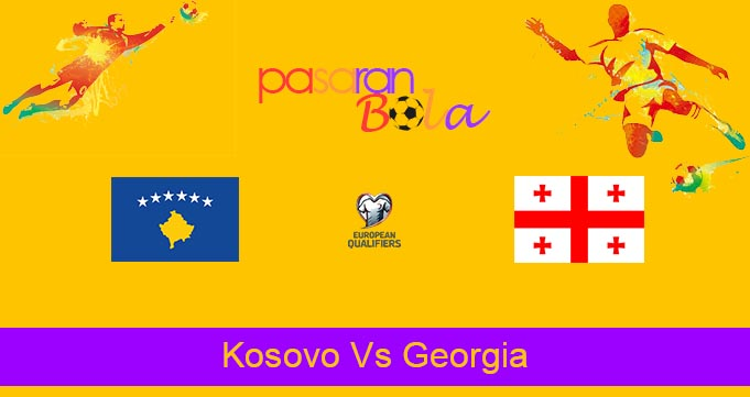 Prediksi Bola Kosovo Vs Georgia 13 Oktober 2021